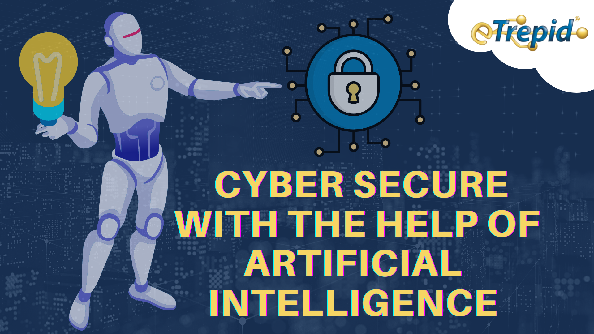 Cyber Secure AI